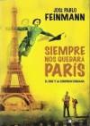 Siempre nos quedará París. El cine y la condición humana - José Pablo Feinmann