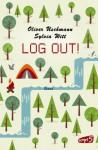 LOG OUT! - Sylvia Witt, Oliver Uschmann