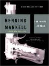 The White Lioness (Kurt Wallander Series #3) - Henning Mankell, Dick Hill