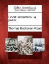 Good Samaritans: A Poem - Thomas Buchanan Read