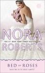 Bed of Roses (Bride Quartet #2) - Nora Roberts