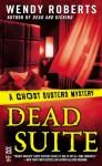 Dead Suite - Wendy Roberts
