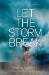 Let the Storm Break - Shannon Messenger