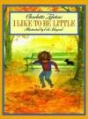 I Like to Be Little - Charlotte Zolotow, Erik Blegvad