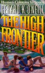 The High Frontier: Human Colonies in Space - Gerard K. O'Neill