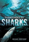 Surrounded by Sharks - Michael Northrop