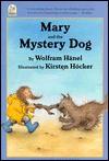 Mary and the Mystery Dog - Wolfram Hänel, Kirsten Hocker, Wolfram Hänel, K Hocker