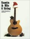 Santa and His 6-String - Creative Concepts Publishing, John L. Haag, Lisle Crowley
