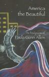 America the Beautiful: Last Poems - Paula Gunn Allen