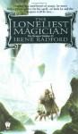 The Loneliest Magician - Irene Radford