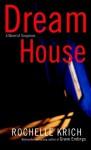 Dream House - Rochelle Krich