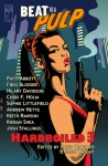 Beat To A Pulp: Hardboiled 3 - David Cranmer, Andrew Nette, Elise Wright