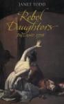 Rebel Daughters: Ireland in Conflict 1798 - Janet Todd