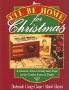 I'll Be Home for Christmas: A Musical about Family and Hope in the Golden Days of Radio - Lillenas Publishing, Mark Hayes