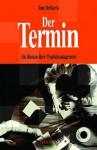 Der Termin: Ein Roman über Projektmanagement - Tom DeMarco, Doris Märtin