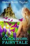 A Clockwork Fairytale - Helen Scott Taylor