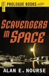 Scavengers in Space - Alan E. Nourse