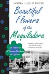 Beautiful Flowers of the Maquiladora (LLILAS Translations from Latin America Series) - Norma Iglesias Prieto, Henry Selby, Michael Stone, Gabrielle Winkler
