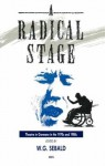A Radical Stage: Theatre in Germany in the 1970s and 1980s - W.G. Sebald, Sebald