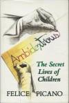 Ambidextrous: The Secret Lives Of Children - Felice Picano