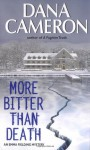More Bitter than Death - Dana Cameron