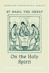On the Holy Spirit - Basil the Great, David Anderson