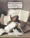 The Kingdom of God Is Within You - Leo Tolstoy, Constance Garnett