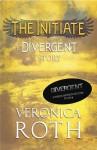 The Initiate (Divergent, #0.2) - Veronica Roth