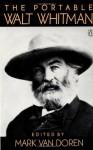 The Portable Walt Whitman - Walt Whitman, Mark Van Doren, Malcolm Cowley, Gay Wilson Allen