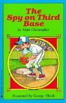 Spy on Third Base - Matt Christopher