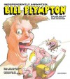 Independently Animated: The Life and Art of the King of Indie Animation - Bill Plympton, David B. Levy, Terry Gilliam