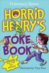 Horrid Henry's Joke Book - Francesca Simon, Tony Ross