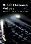 Miscellaneous Voices (Australian Blog Writing, #1) - Karen Andrews, Lily Mulholland
