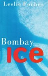 Bombay Ice (Audio) - Leslie Forbes, Susan O'Malley
