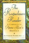 The Roquelaure Reader: A Companion to Anne Rice's Erotica - Anne Rice, Katherine Ramsland