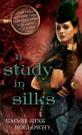 A Study in Silks - Emma Jane Holloway