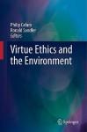 Virtue Ethics and the Environment - Philip Cafaro, Ronald Sandler