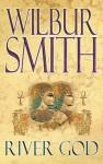 River God (Egyptian Novels) - Wilbur Smith