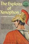 The Exploits of Xenophon - Geoffrey Household, Leonard Everett Fisher