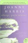 Sleep, Pale Sister - Joanne Harris