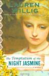 The Temptation of the Night Jasmine - Lauren Willig