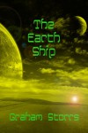 The Earth Ship - Graham Storrs