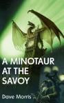 A Minotaur at the Savoy (Mirabilis - Year of Wonders) - Dave Morris, Bampton Bromfield, Cyril Clattercut