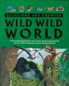 Wild Wild World (Questions and Answers) - Anita Ganeri, Clare Oliver, Denny Robson