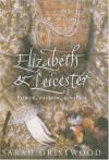Elizabeth & Leicester - Sarah Gristwood