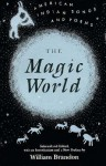 Magic World: American Indian Songs And Poems - William Brandon