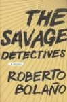 The Savage Detectives - Roberto Bolaño, Natasha Wimmer
