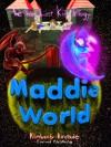Maddie World - Kimberly Kinrade