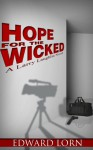 Hope for the Wicked - Edward Lorn