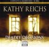 Deadly Decisions - Lorelei King, Kathy Reichs